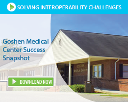 Goshen Medical Center Success Snapshot